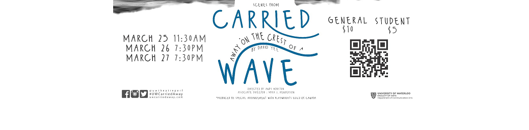 Carried Away on the Crest of a Wave (with dates, time, location)