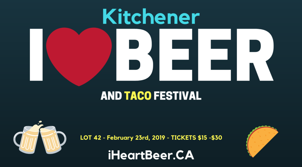 Kitchener Beer and Taco Festival | Lot 42 February 23rd, 2019 Tickets $10
