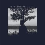No Headlights | Jake Feeney (album cover; black border with a silhouette of someone sitting in front of a tree)
