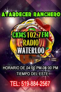 Atardecer Rancher | CKMS 102.7 FM Radio Waterloo | Horario de 04:00pm - 06:00pm | Tiempo del Este | Tel: 519-884-2567