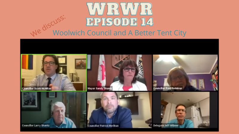 """On a pinkish background, the image for the show features """"WRWR Episode 14"""" at the top, """"We discuss: Woolwich Council and A Better Tent City"""" below that, then a screenshot of six panels of people in a digital video meeting."""