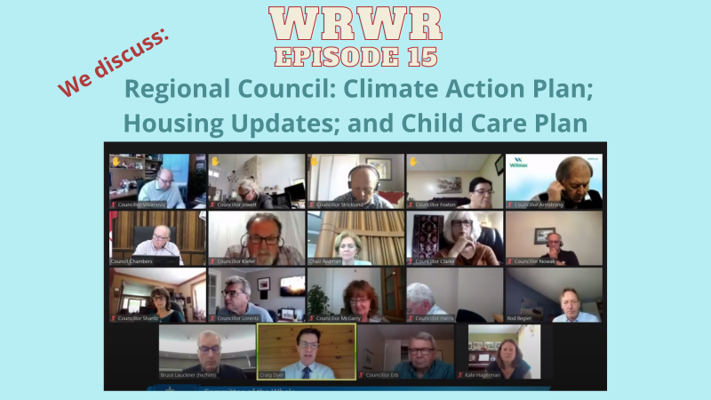 """On a light blue background with """"WRWR 15"""" at the top in lightgray text with a red outline, the poster for the episode continues in red text off to the side """"We discuss:"""" then in a green-blue text centered below the main title """"Regional Council: Climate Action Plan; Housing Updates; and Child Care Plan"""