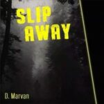 Slip Away | D. Marvan (yellow letters on an indistinct B&W background)