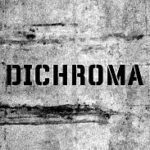 Dichroma - One (the word DICHROMA on a crumbling wall, B&W)