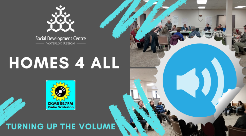 Social Development Centre Waterloo Region | Homes For All | Turning Up The Volume