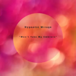 Hypnotic Mirage | Won't Take My Embrace (ping and orange patterns as a background, with a prominent circle around the words)