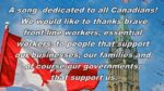 A song dedicated to all Canadians! We would like to thanks brave front-line workers, essential workers, to people that support our businesses, our families and of course our governments, that support us. (Canadian flag in front of the Parliament building clock tower)