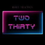 Manic Theatrics | Two Thirty (pink/blue lettering)
