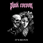 Pink Cocoon | It's No Fun (black and white illustration of a skull and a woman's head)