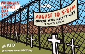 Prisoners' Justice Day 2021 | August 10, 5-8pm Church of the Holy Triniity, 19 Trinity Square | #PJD #NoMoreDeathsInCustody