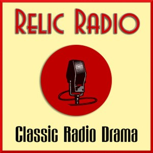 Relic Radio | Classic Radio Drama