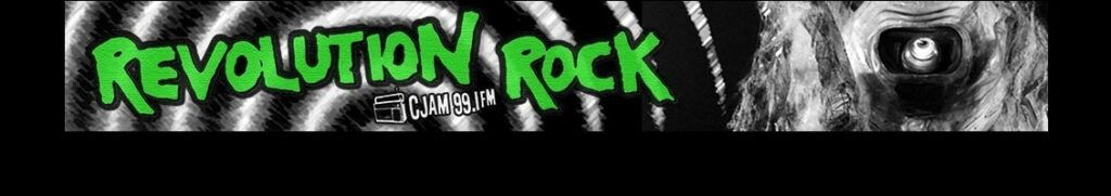 Revolution Rock | CJAM 99.1 FM