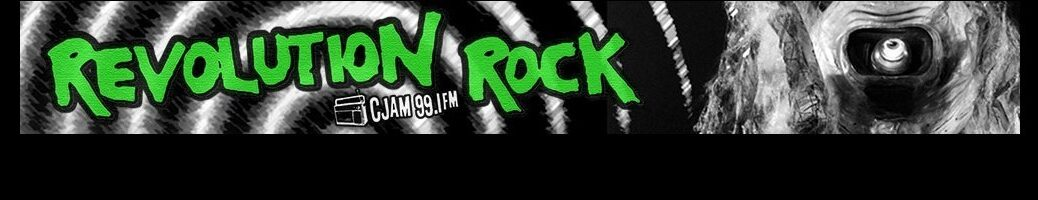 Revolution Rock | CJAM 99.1 FM