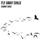 Fly Away Child | Sammy Duke (black silhouttes of birds on a white background)