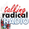 Talking Radical Radio (three words in three fonts
