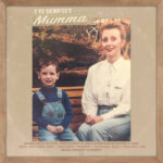 Tye Dempsey | Mumma (a young Tye and his mother)