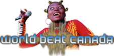 World Beat Canada (words superimposed over a person in African clothing holding a microphone)