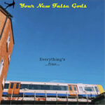 Your New False Gods - Everything's...fine... (blue sky over a tram car and a building)