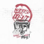 Wxsted Txlent | Mother May I (with an illustration of a ghetto blaster and sneakers)