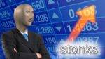 """Featuring the character Meme Man standing in front of a picture representing the stock market followed by the caption """"Stonks."""""""